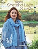 Magical Shetland Lace Shawls to Knit: Fe...