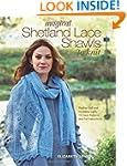 Magical Shetland Lace Shawls to Knit:...