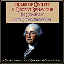 Rules of Civility & Decent Behaviour in Company and Conversation (       UNABRIDGED) by George Washington Narrated by Glenn Hascall