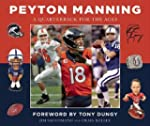 Peyton Manning: A Quarterback for the...