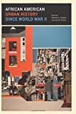 African American Urban History since World War II (Historical Studies of Urban America)
