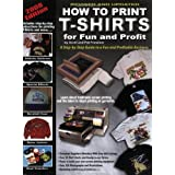 How to Print T-Shirts for Fun and Profit ~ Scott and Pat Fresener