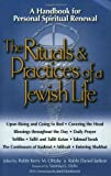 The Rituals & Practices of a Jewish Life: A Handbook for Personal Spiritual Renewal