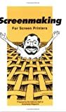 img - for Screenmaking for Screen Printers by Mark Goodridge (1996) Paperback book / textbook / text book