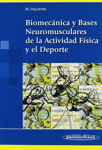 Biomecánica y bases neuromusculares de la actividad física y el deporte (Spanish Edition)