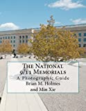 Brian M Holmes The National 9/11 Memorials: A Photographic Guide