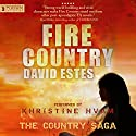 Fire Country: The Country Saga, Book 1 Audiobook by David Estes Narrated by Khristine Hvam
