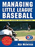 img - for By Ned McIntosh Managing Little League (Little League Baseball Guide) (3rd Edition) book / textbook / text book