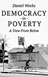 What is the connection between poverty and politics today? Does money determine a person's political voice? Is poverty a democracy problem? To tackle these thorny questions, political reformer Daniel Weeks traveled 10,000 miles through 30 sta...