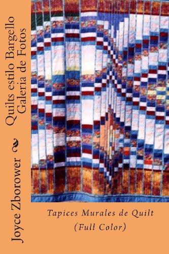Quilts Estilo Bargello Galeria De Fotos: Tapices Murales De Quilt (Color) (Serie Creatividad Inicio Rápido) (Spanish Edition)