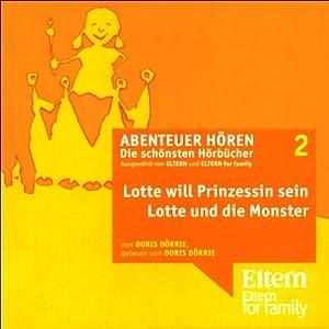 Lotte will Prinzessin werden (Abenteuer Hören) Hörbuch