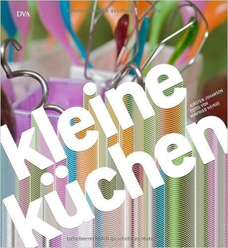 Wandgestaltung Küche Beispiele Bilder : Kleine k?chen kirsten johanson winfried