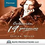 Colección Oscar Wilde. 19 Poemas [Oscar Wilde Collection: 19 Poems] | Oscar Wilde
