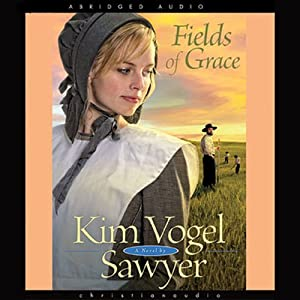Fields of Grace | [Kim Vogel-Sawyer]