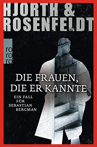 Die Frauen, die er kannte (Ein Fall für Sebastian Bergman, Band 2)