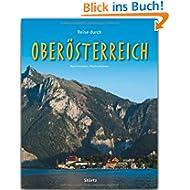 Reise durch OBERÖSTERREICH - Ein Bildband mit über 180 Bildern - STÜRTZ Verlag: Ein Bildband mit über 200 Bildern...