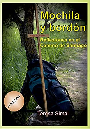 Mochila y bordón: Reflexiones en el Camino de Santiago (Spanish