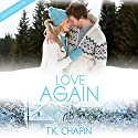 Love Again Audiobook by T.K. Chapin Narrated by Caroline McLaughlin