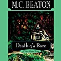 Death of a Bore (       UNABRIDGED) by M. C. Beaton Narrated by Graeme Malcolm