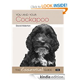 You and Your Cockapoo - The Essential Guide