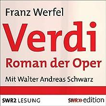 Verdi: Roman der Oper (       gekürzt) von Franz Werfel Gesprochen von: Walter Andreas Schwarz