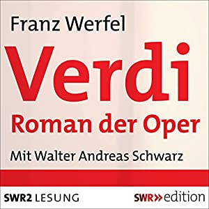Verdi: Roman der Oper Hörbuch