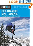 Moon Spotlight Colorado Ski Towns: In...