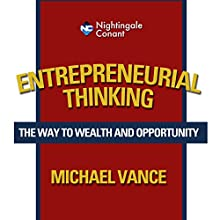 Entrepreneurial Thinking  by Michael Vance Narrated by Michael Vance