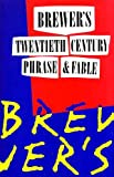 Brewer's Dictionary of Twentieth Century Phrase and Fable (0304340596) by E. Cobham Brewer