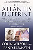 The Atlantis Blueprint: Unlocking the Ancient Mysteries of a Long-Lost Civilization (0440508983) by Wilson, Colin