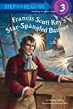 Francis Scott Key s Star-Spangled Banner (Step into Reading)