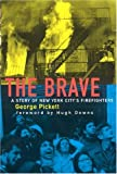The Brave: A Story of New York Citys Firefighters