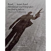 Bond, ... James Bond: 50 Jahre im Geheimdienst Ihrer Majest�t Plakate und Fotografien