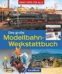 Das gro�e Modellbahn-Werkstattbuch: P...