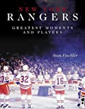 New York Rangers Greatest Moments and Players