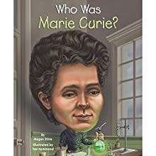 Who Was Marie Curie?: Who Was...? Audiobook by Megan Stine Narrated by Sarah Scott