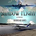 Shadow Flight Audiobook by Harrison Jones Narrated by Thomas Block