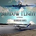 Shadow Flight Audiobook by Harrison Jones Narrated by Thomas Block
