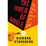Tower of Babble, The: Sins, Secrets and Successes Inside the CBCby Richard Stursberg