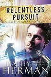 Relentless Pursuit: A Novel (Secrets of Roux River Bayou Book 3)