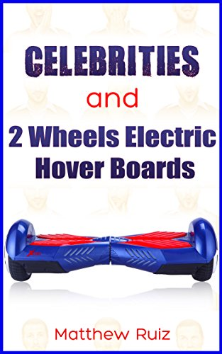 celebrities-and-2-wheels-electric-hover-boards