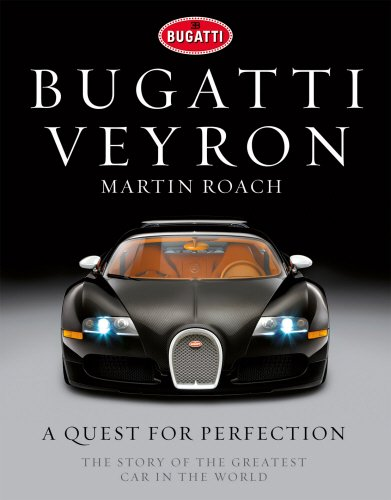 bugatti-veyron-a-quest-for-perfection-the-story-of-the-greatest-car-in-the-world