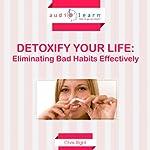 Detoxify Your Life: Eliminating Bad Habits Effectively | Chris Right