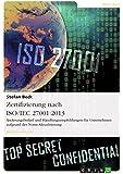 Zertifizierung nach ISO/IEC 27001:2013. �nderungsbedarf und  Handlungsempfehlungen f�r Unternehmen aufgrund der Norm-Aktualisierung