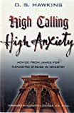 High Calling High Anxiety: Advice from James for Managing Stress in Ministry