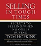 Selling in Tough Times: Secrets to Se...