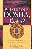 img - for What's Your Dosha, Baby?: Discover the Vedic Way for Compatibility in Life and Love book / textbook / text book