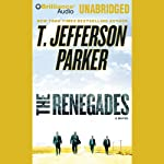 The Renegades: A Charlie Hood Novel #2 (       UNABRIDGED) by T. Jefferson Parker Narrated by David Colacci