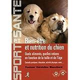 Bien-être et nutrition du chien : Quels aliments, quelles ations en fonction de la taille et de l'âge, conseils...
