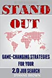 Stand Out: Game-changing Strategies for your 2.0 Job Search